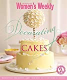 Decorating Cakes: Cake decorating for every occasion: from simple to elaborate and weddings to special birthdays (The Australian Women's Weekly)