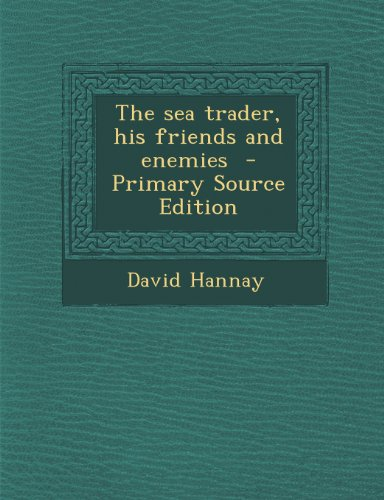 Sea Trader, His Friends and Enemies