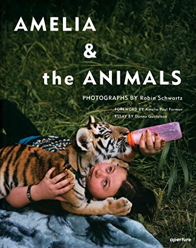 Portada del libro [(Robin Schwartz : Amelia and the Animals)] [By (photographer) Robin Schwartz ] published on (October, 2014)