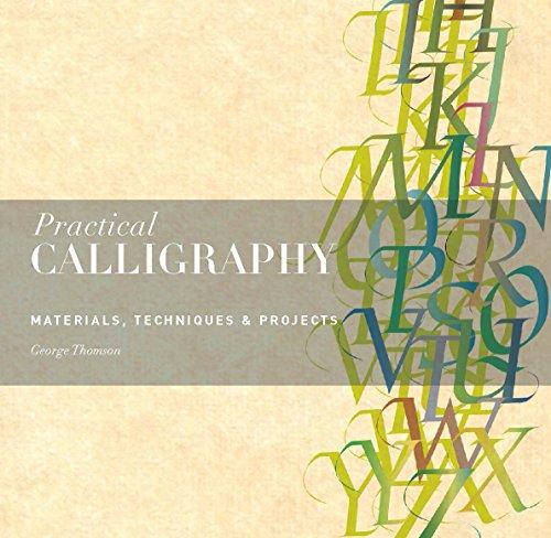 Practical Calligraphy : Materials, Technique & Projects par George Thomson