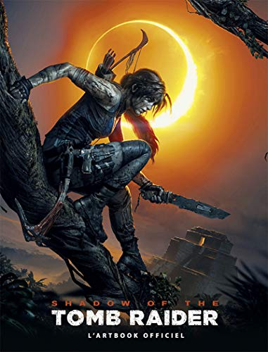 Shadow of the Tomb Raider - L'artbook officiel - VF par PAUL DAVIES