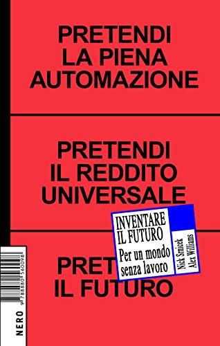 Inventare il futuro. Per un mondo senza lavoro