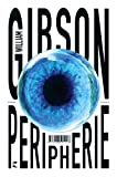 Peripherie: Roman - William Gibson