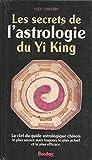 Secrets d'astrologie Yiking, nouvelle édition