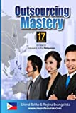Outsourcing Mastery 2016 Version: 17 Secrets on How To Outsource to the Philippines