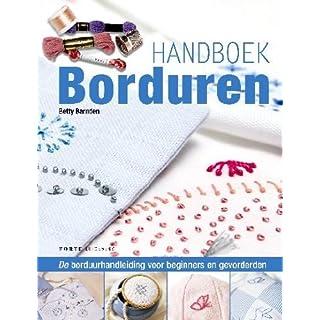 Handboek borduren / druk 1: de borduurhandleiding voor beginners en gevorderden