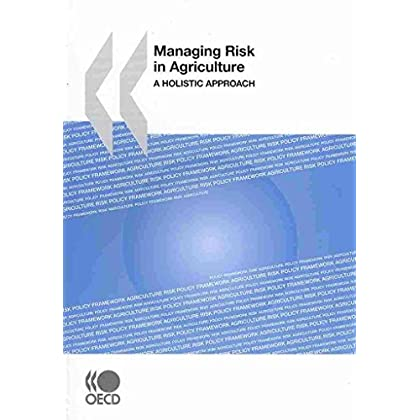 [(Managing Risk in Agriculture : A Holistic Approach)] [By (author) OECD Publishing] published on (October, 2009)