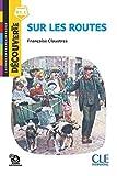 Sur les routes - Lecture Découverte - Niveau B1.1 - Nouveauté - Audio téléchargeable...
