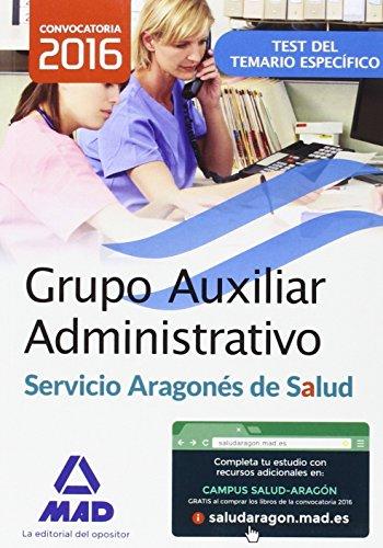 Grupo Auxiliar Administrativo del Servicio Aragonés de Salud (SALUD-Aragón). Test Materia Específica