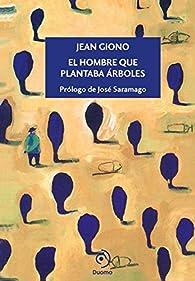El hombre que plantaba árboles par Jean Giono