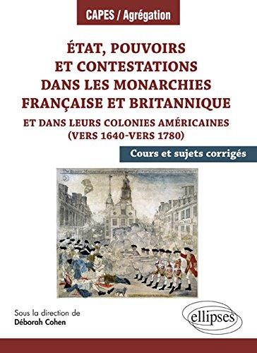 Etat, pouvoirs et contestations dans les monarchies française et britannique et dans leurs colonies américaines (vers 1640-vers 1780) par Collectif