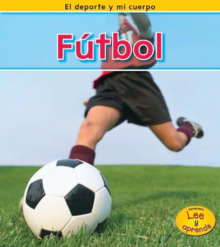 Fútbol (El deporte y mi cuerpo / Sports and My Body) por Charlotte Guillain