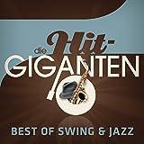 Die Hit Giganten Best Of Swing & Jazz