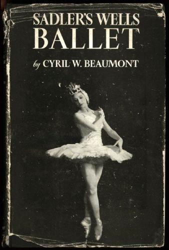 The Sadler's Wells ballet,: A detailed account of works in the permanent repertory, with critical notes,