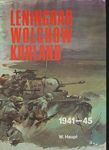 Leningrad, Wolchow, Kurland. Bildbericht der Heeresgruppe Nord 1941 - 1945