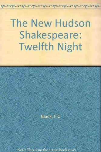 The New Hudson Shakespeare: Twelfth Night
