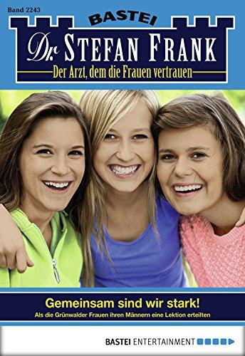 dr-stefan-frank-folge-2243-gemeinsam-sind-wir-stark