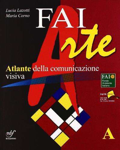 Faiarte. Vol. A-B. Con laboratorio A-B. Con espansione online. Per la Scuola media.