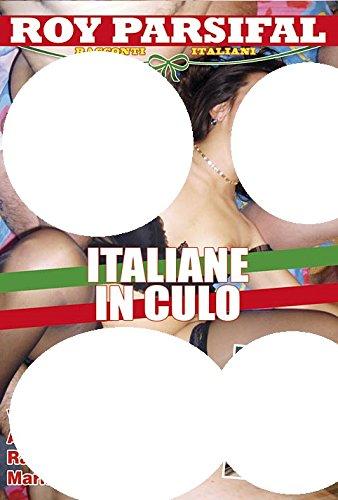 Italiane In Culo (Roy Parsifal)