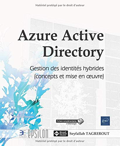 Azure Active Directory - Concepts et mise en oeuvre de la gestion des identités hybrides par Seyfallah TAGREROUT