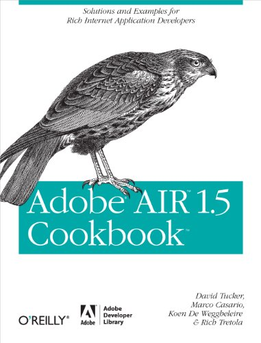 Adobe AIR 1.5 Cookbook: Solutions and Examples for Rich Internet Application Developers (English Edition) (Programmiersprachen Tucker)