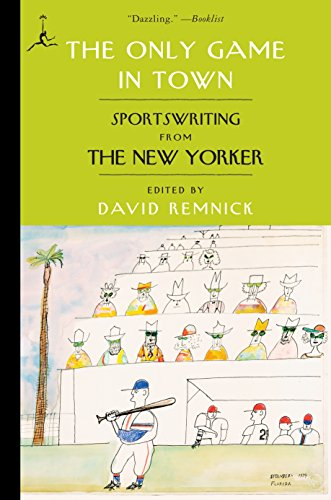 The Only Game in Town: Sportswriting from the New Yorker (Modern Library (Paperback))