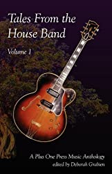 Tales from the House Band, Volume 1: A Plus One Music Anthology