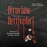 Bitterböse Betthupferl: Kriminelle Kurzgeschichten aus der Eifel!