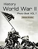 History World War II Photo Book VOL.1: WWII Documentary, WWII Books For Kids, Military History, United States History, World War Suspenders, World War ... WWII era Books,  (World War Picture Books)
