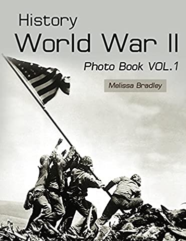 History World War II Photo Book VOL.1: WWII Documentary, WWII Books For Kids, Military History, United States History, World War Suspenders, World War ... WWII era Books, (World War Picture