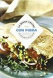 Buena cocina con fibra, la - los recetarios de la salud (Cocina (de Vecchi))