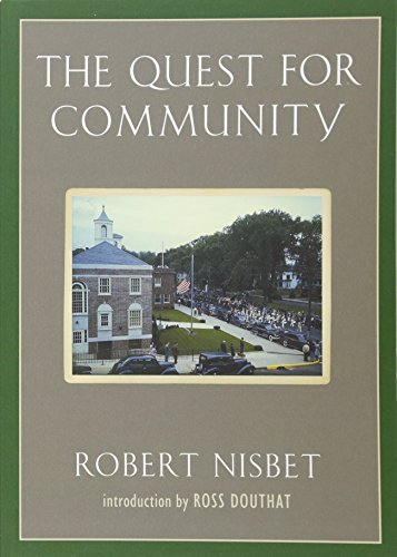 The Quest for Community: A Study in the Ethics of Order and Freedom (Background: Essential Texts for the Conservative Mind) por Robert Nisbet