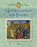 Hildegard von Bingen: Naturheilkraft für Frauen (Amazon.de)