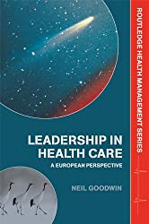 Leadership in Health Care: A European Perspective