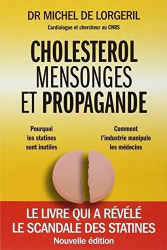 Cholest?rol, mensonges et propagande [nouvelle ?dition] by Michel de Lorgeril