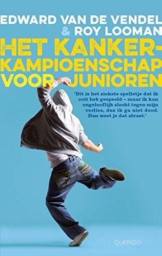 Het kankerkampioenschap voor junioren (Dutch Edition)