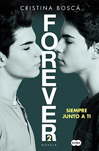 Siempre junto a ti (Forever 2) por Cristina Boscá