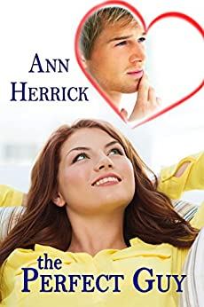 The Perfect Guy (Books We Love Young Adult Romance) (English Edition) von [Herrick, Ann]