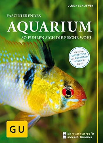 Faszinierendes Aquarium: So fühlen sich die Fische wohl. Mit  Eltern-Tipps (GU Mein Heimtier) (Möchten Fisch)