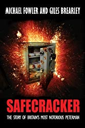 Safecracker: The Story of Albert Hattersley, Britain's Most Notorious Peterman