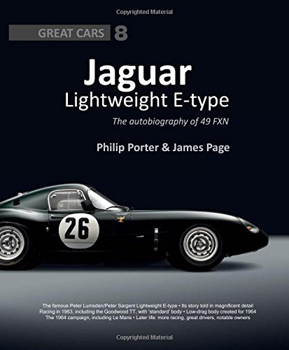 Jaguar Lightweight E-Type: The Autobiography of 49 FXN (Great Cars Series) por James Page