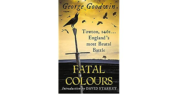 Amazon fr - Fatal Colours: Towton, 1461 - England's Most
