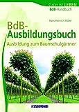 BdB-Ausbildungsbuch: Ausbildung zum Baumschulgärtner (Grün ist Leben bei avBUCH)