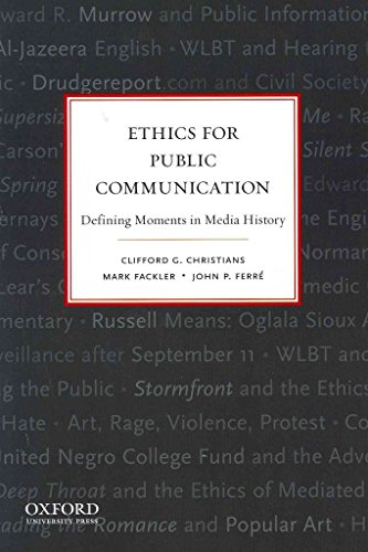 ethics-for-public-communication-defining-moments-in-media-history-by-professor-of-communications-clifford-g-christians-published-november-2011
