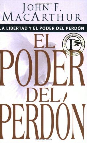 La Libertad y Poder del Perdon = The Freedom and Power of Forgiveness