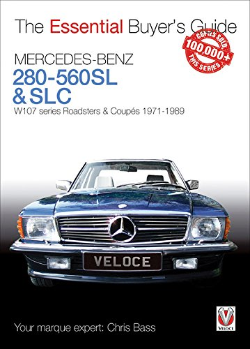 Mercedes-Benz 280SL-560SL Roadsters: W107 Series Roadsters and Coupes 1971 to 1989 (Essential Buyer's Guide)