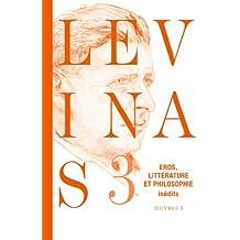 Oeuvres complètes, Tome 3: Eros, littérature et philosophie