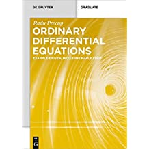 Ordinary Differential Equations: Example-driven, Including Maple Code (De Gruyter Textbook)
