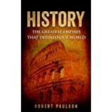 History: The Greatest Empires That Defined Our World (Roman empire, Ancient history, World history) (English Edition)