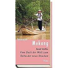 Lesereise Mekong. Vom Dach der Welt zum Delta der neun Drachen (Picus Lesereisen)